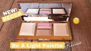 Becca Be Light Face Palette New Becca Be A Light Face Palette Review