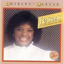 Shirley Caesar – Jesus Lyrics | Genius Lyrics