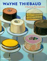 a 2001 retrospective of wayne thiebaud s paintings demonstrated the lasting power of his work