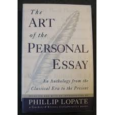 The Art Of The Personal Essay The Art Of The Personal Essay An Anthology From The Classical Era To The Present By Phillip Lopate On Noahs Ark Book Attic