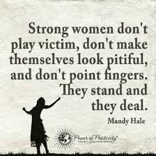 Victim Quotes Luxury 100 Quotes Strong Women Don T Play Victim Don T Make themselves 44