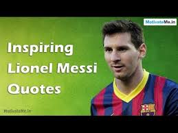 Lionel Messi Quotes Fascinating Inspiring Motivational Lionel Messi Quotes YouTube