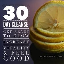30 Day Cleanse Get Ready To Glow Increase Vitality And