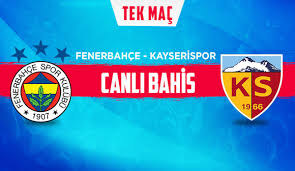 Fenerbahçe - Kayserispor maçı iddaa oranları! Heyecan misli ...