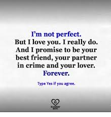 I Promise To Love You Quotes Amazing I'm Not Perfect But I Love You I Really Do And I Promise To Be Your