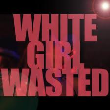 Lyrics sexy girl wasted