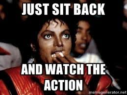 Just sit back And watch the action - Michael Jackson Popcorn ... via Relatably.com