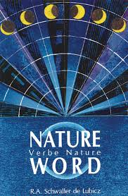 Word Of Nature Nature Word R A Schwaller De Lubicz 9780892810369 Amazon Com Books