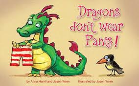 dragons don t wear pants children s book ages 2 7 kids