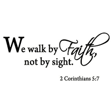 Faith Quotes From The Bible Amazon We Walk By Faith Not By Sight 100 Corinthians 100100 Wall 96