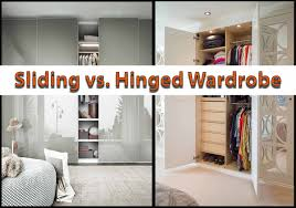 sliding wardrobe vs hinged wardrobe which is perfect for your home
