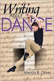 Amazon.com: Writing About Dance (8601404863707): Oliver, Wendy R.: Books