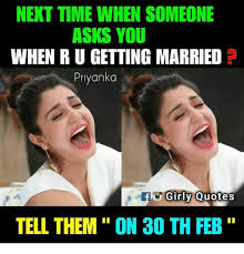 Getting Married Quotes Best NEXT TIME WHEN SOMEONE ASKS YOU WHEN R U GETTING MARRIED Priyanka