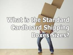 Cardboard Box Sizes Chart What Is The Standard Cardboard Shipping Boxes Sizes