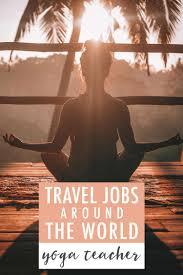 travel jobs around the world yoga teacher