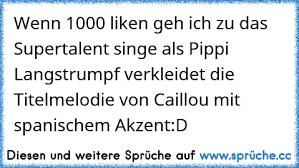 Wenn 1000 Liken Geh Ich Zu Das Supertalent Singe Als Pippi