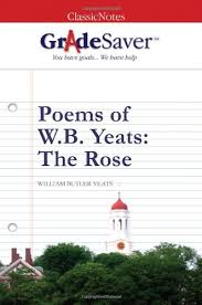 poems of w b yeats the rose essays gradesaver poems of w b yeats the rose william butler yeats