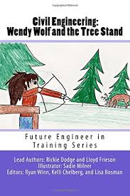 9781523484546: Civil Engineering - Wendy Wolf and the Deer Stand (Future  Engineer in Training Series) - AbeBooks - Solar Energy Research Institute,  College Of Menominee Nation's; Dodge, Rickie; Frieson, Lloyd: 1523484543