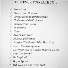 It's Never Too Late Quotes Awesome It´s Never Too Late Quotes Food For Thought Pinterest