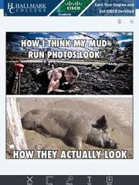 Mud run meme | Fitness | Pinterest | Mud and Meme via Relatably.com