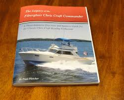 chris craft commander forum the legacy of the fiberglass chris craft commander book is out of print