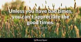 Appreciate Life Quotes Cool Bad Times Quotes BrainyQuote