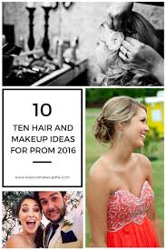 prom hair prom makeup prom 2016