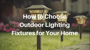 how to choose outdoor lighting. How To Choose Outdoor Lighting Fixtures For Your Home · All Around The House