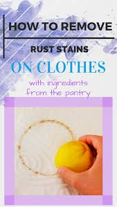 How To Clean Rust Stains How To Remove Rust Stains On Clothes With Ingredients From The