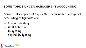 management accounting assignment help 6 some topics under management accounting