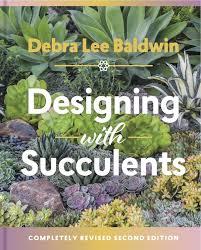 Small Picture Debra Lee Baldwins Books on Succulent Design Care Varieties