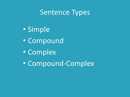 Sentence Structure: Compound-Complex. Sentence Types Simple ...