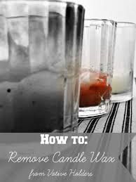 3 handy tricks for removing candle wax from votive holders mrs hines class