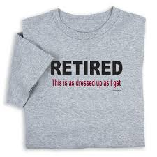 warn everyone of your new cal attire wearing this retired dressed as i get t shirt retirement shirt funny retirement tee shirt makes a funny retirement