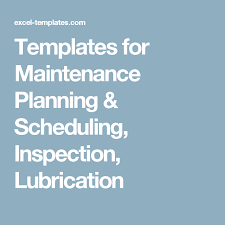 Templates For Maintenance Planning Scheduling Inspection
