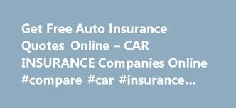 Car Insurance Companies Quotes Delectable Get Free Auto Insurance Quotes Online CAR INSURANCE Companies