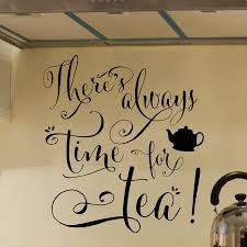 Always Time For Tea Wall Quotes Decal Wallquotescom