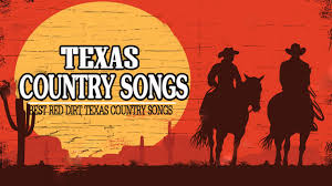 Country Music Hits Red Dirt Texas Country Songs Best Classic Country Songs About Texas