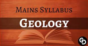 Download UPSC Mains Geology Optional Syllabus PDF - UPSC Hub