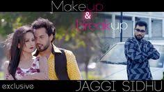 new punjabi songs 2016 jaggi sidhu makeup breakup hits latest brand new punjabi 2016