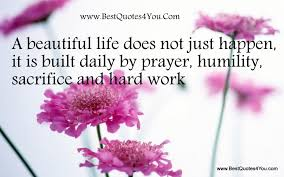Beautiful Quotes About Life And God Best Of Life Quotes A Beautiful Life Does Not Just Happen This Is Need Hard
