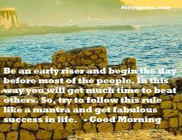 Early Good Morning Quotes Best of Good Morning Quotes FullyQuotes