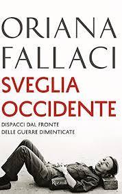 Sveglia Occidente. Dispacci dal fronte delle guerre dimenticate di Oriana  Fallaci - Babelezon.com