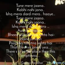 Tune mere jaana.. Kabhi n... | Quotes & Writings by GauPa