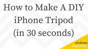 how to make a diy iphone tripod stand in 30 seconds iphone