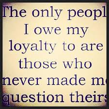 Quotes About Loyalty And Betrayal Stunning Loyalty Quotes On QuotesTopics