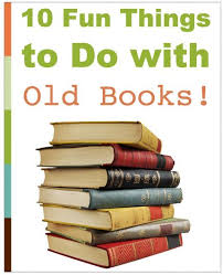 10 fun things to do with old books