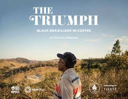 "Phyllis Johnson Launches New Book ""The Triumph: Black Brazilians in  Coffee""Daily Coffee News by Roast Magazine"