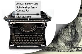 annual family law scholarship essay contest for law students annual family law scholarship essay contest for law students due 31st