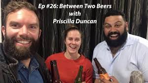 Between Two Beers podcast: Episode #26 - Priscilla Duncan - YouTube